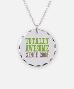 Totally Awesome Since 2008 Necklace