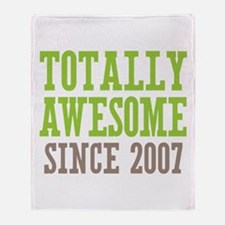 Totally Awesome Since 2007 Throw Blanket