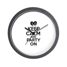 30 , Keep Calm And Party On Wall Clock