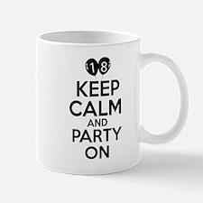 18 , Keep Calm And Party On Mug