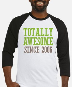 Totally Awesome Since 2006 Baseball Jersey