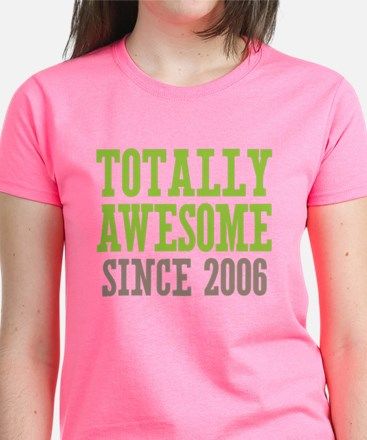 Totally Awesome Since 2006 Women's Dark T-Shirt