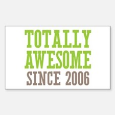 Totally Awesome Since 2006 Decal