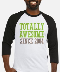 Totally Awesome Since 2004 Baseball Jersey