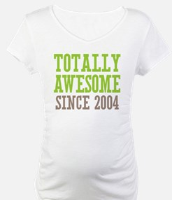 Totally Awesome Since 2004 Shirt