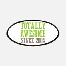 Totally Awesome Since 2004 Patches