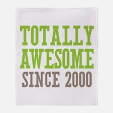 Totally Awesome Since 2000 Throw Blanket