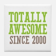 Totally Awesome Since 2000 Tile Coaster