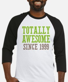 Totally Awesome Since 1999 Baseball Jersey