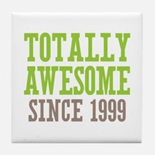 Totally Awesome Since 1999 Tile Coaster