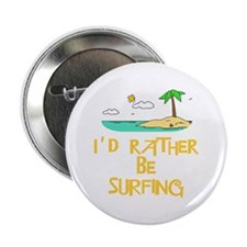 """I'd rather be surfing 2.25"""" Button (10 pack)"""