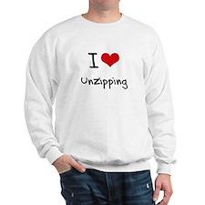 I love Unzipping Sweatshirt