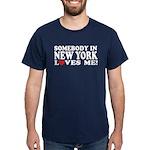 Somebody in New York Loves Me Dark T-Shirt