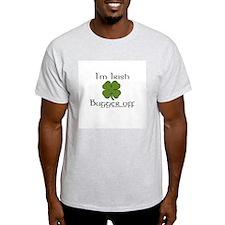 I'm Irish. Bugger Off. Ash Grey T-Shirt