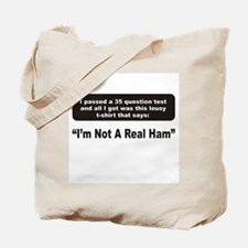 Im Not a Real Ham Tote Bag