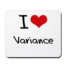 I love Variance Mousepad