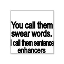You call them swear words Sticker