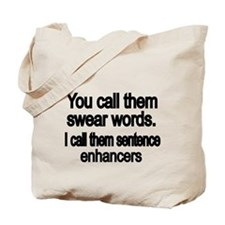 You call them swear words Tote Bag