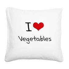 I love Vegetables Square Canvas Pillow