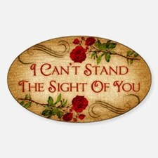 I Can't Stand The Sight Of You Decal