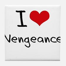 I love Vengeance Tile Coaster