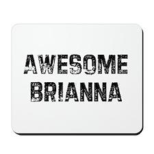 Awesome Brianna Mousepad
