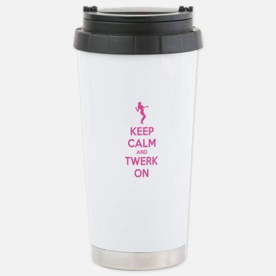 Keep calm and twerk on Stainless Steel Travel Mug