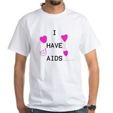 I HAVE AIDS Shirt