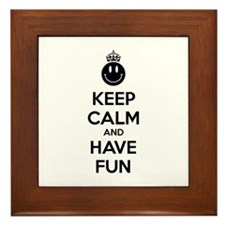 Keep calm and have fun Framed Tile