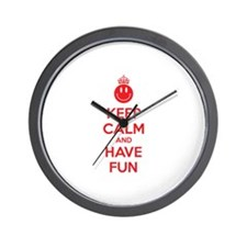 Keep calm and have fun Wall Clock