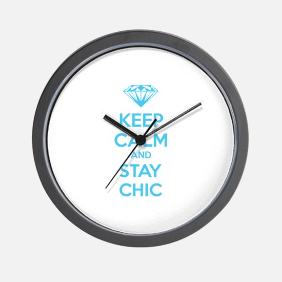 Keep calm and stay chic Wall Clock