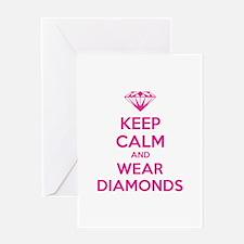Keep calm and wear diamonds Greeting Card