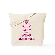 Keep calm and wear diamonds Tote Bag