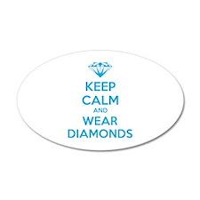 Keep calm and wear diamonds 22x14 Oval Wall Peel