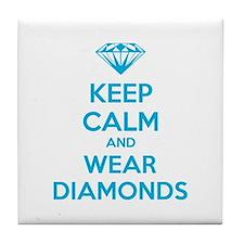 Keep calm and wear diamonds Tile Coaster