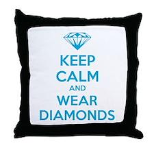 Keep calm and wear diamonds Throw Pillow