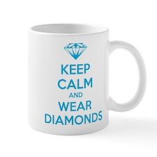 Keep calm and wear diamonds Mug