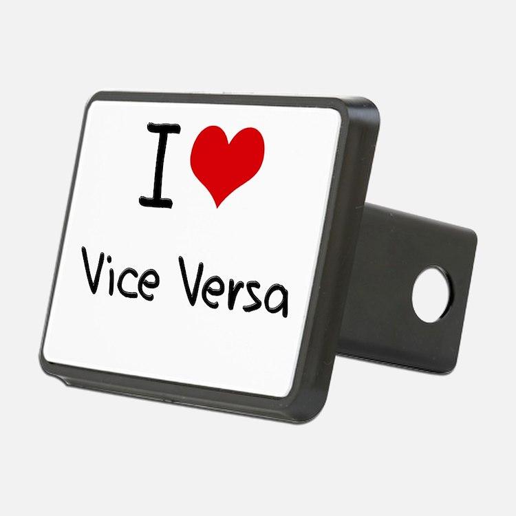 I love Vice Versa Hitch Cover