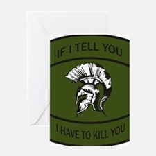 If I Tell You I Have To Kill You Greeting Card