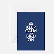 Keep Calm and Bird On Greeting Card