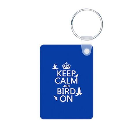 Keep Calm and Bird On Aluminum Photo Keychain