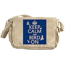 Keep Calm and Bird On Messenger Bag