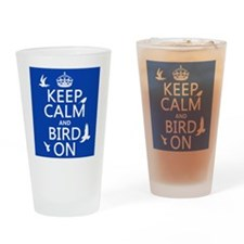 Keep Calm and Bird On Drinking Glass