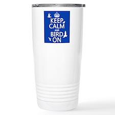 Keep Calm and Bird On Travel Mug
