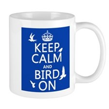 Keep Calm and Bird On Mug