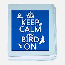 Keep Calm and Bird On baby blanket