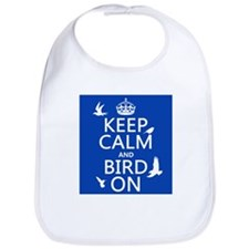 Keep Calm and Bird On Bib