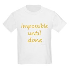 impossible until done T-Shirt