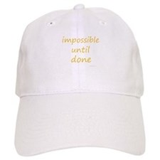 impossible until done Baseball Cap