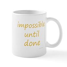 impossible until done Mug